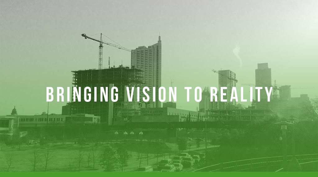 Bringing Vision to Reality